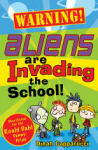 Warning: Aliens are Invading the School - cover