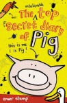 The Unbelievable Top-Secret Diary of Pig - book cover