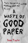 A Waste Of Good Paper - book cover