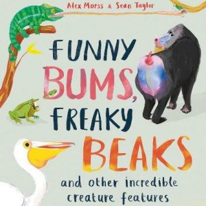 Funny Bums and Freaky Beaks